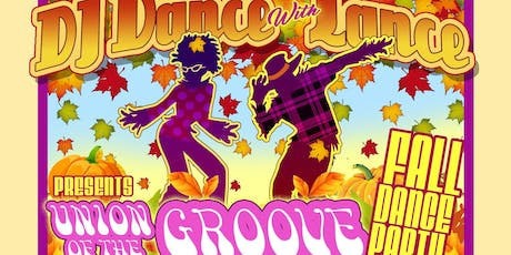 DJ Dance With Lance Presents Union of the Groove: Fall Dance Party tickets