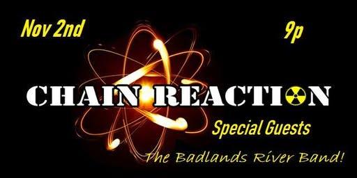 Chain Reaction-Arena Rock Tribute wsg Badlands River Band!