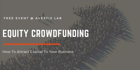 Equity Crowdfunding - How to Attract Capital to Your Business tickets
