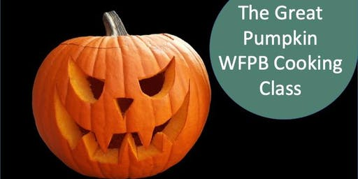 Great Pumpkin WFPB Cooking Demonstration