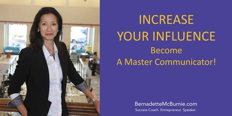Masterclass: INCREASE YOUR INFLUENCE. BECOME A MASTER COMMUNICATOR! tickets