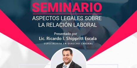 """Seminario """" Aspectos Legales sobre la Relación Laboral"""" entradas"""