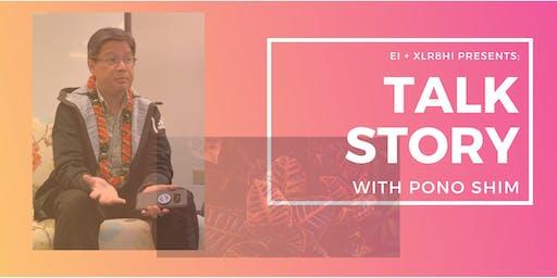 Talk Story with Pono Shim