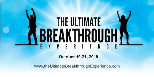 The October 2019 Ultimate Breakthrough Experience!