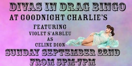 Divas in Drag Bingo featuring Violet S'Arbleu as Celine Dion tickets