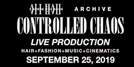 CONTROLLED CHAOS:   ALL HAIL x ARCHIVE  ft. JULIUS CVESAR + RENJWORLD tickets