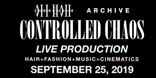 CONTROLLED CHAOS:   ALL HAIL x ARCHIVE  ft. JULIUS CVESAR + RENJWORLD