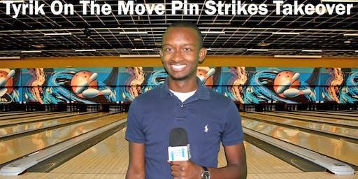 Tyrik On The Move Pin Strikes Takeover