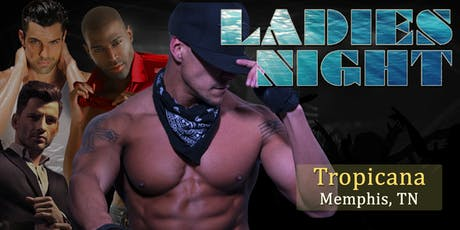 """Ladies Night LIVE"" Male Revue Memphis, TN tickets"