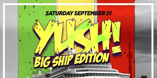 YUSH ! - A JOURNEY THROUGH REGGAE MUSIC - BIG SHIP EDITION