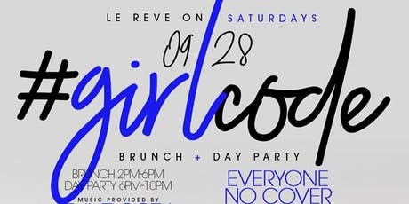 "CEO FRESH PRESENTS: "" GIRL CODE "" (BRUNCH & DAY PARTY) AT LE REVE NYC tickets"