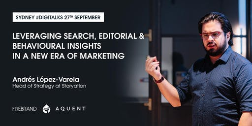 Leveraging search, editorial and behavioural insights in a new era of marketing - Sydney