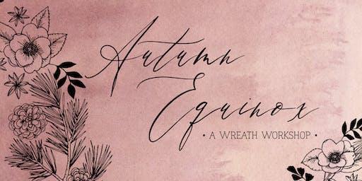 Autumn Equinox Wreath Workshop
