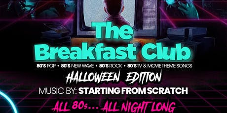 The Breakfast Club -  Halloween 2019	   80s TRIBUTE PARTY tickets