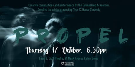 PROPEL: Compositions and Performance by Year 12 QACI Dance Students tickets