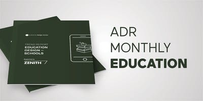 ADR Monthly - Education Design - Schools