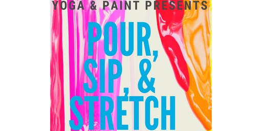 Yoga and Paint - Pour, Sip, and Stretch