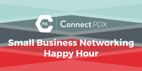 Connect PDX Monthly Small Business Networking Happy Hour tickets