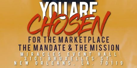 CHOSEN for The Marketplace, The Mandate & The Mission tickets