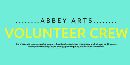 Abbey Arts Fall 2019 Volunteer Opportunities