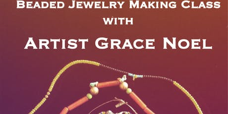 Beaded Jewelry Making Class with Grace Noel tickets