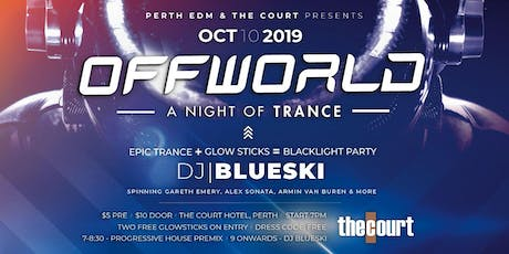 OFFWORLD: A Night of Trance @ the Court Hotel - Oct 10, 2019 tickets