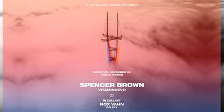Spencer Brown + Nox Vahn at Public Works | 11.9.19 tickets