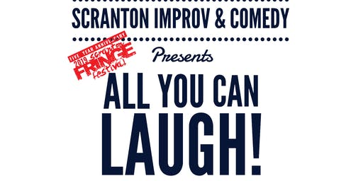 All You Can Laugh! Scranton Improv & Comedy @ Scranton Fringe
