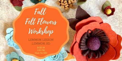 Fall Felt Flower Workshop (Lemmon)