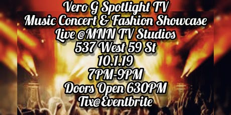 Vero G Spotlight TV Music Concert & Fashion Showcase Live @MNN TV Studios tickets