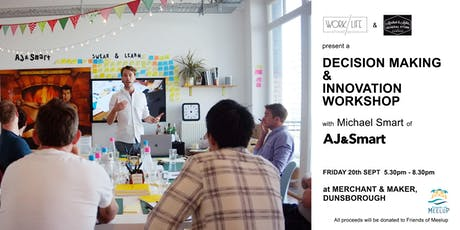 WorkLife presents a Decision Making & Innovation Workshop by Michael Smart tickets