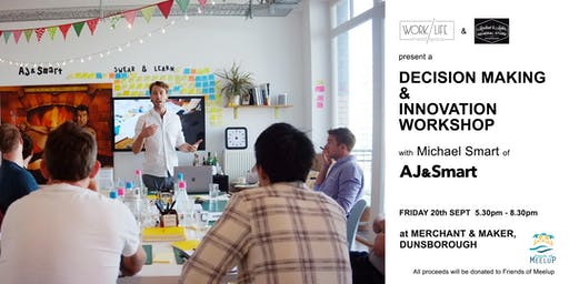 WorkLife presents a Decision Making & Innovation Workshop by Michael Smart