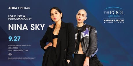 Nina Sky at The Pool After Dark - Aqua Fridays FREE Guestlist tickets