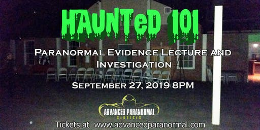 Paranormal 101 and Ghost Investigation