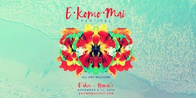 E Komo Mai Festival ~ Honolulu, Hawai'i ~ November 8 to 11, 2019