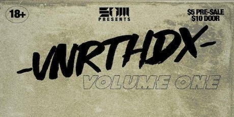STRAIGHT UP MUSIC PRESENTS: -VNRTHDX- VOLUME ONE tickets