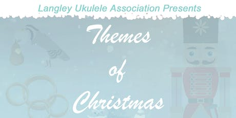 Themes of  Christmas presented by Langley Ukulele tickets