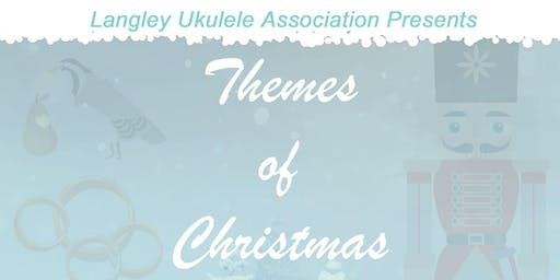 Themes of  Christmas presented by Langley Ukulele