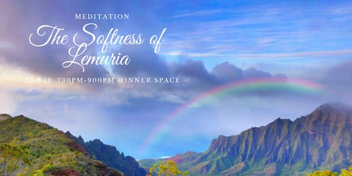 Meditation: The Softness of Lemuria