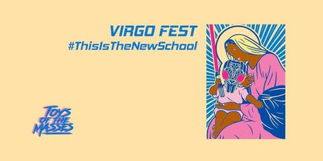 Virgo Fest @Holiday Bar / Toys.Of.The.Masses / Diego Echave Foundation tickets
