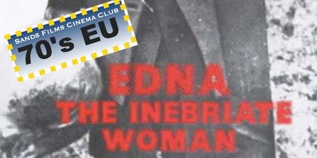 EU Films of the 70's: Edna The Inebriated Woman tickets