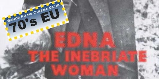 EU Films of the 70's: Edna The Inebriated Woman