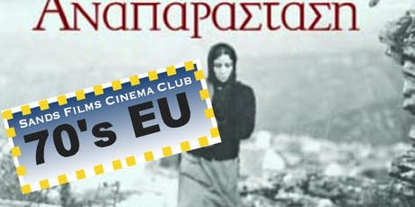 EU Films of the 70's: Αναπαράσταση (Reconstruction)	 tickets