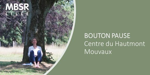MBSR Lille : Bouton Pause (Mouvaux)
