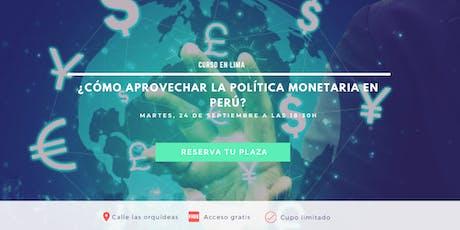 ¿Cómo aprovechar la política monetaria en Perú? entradas