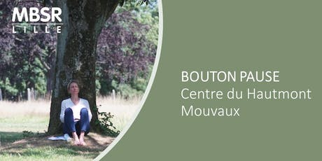 MBSR Lille : Bouton Pause (Mouvaux) tickets
