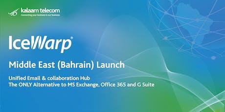 IceWarp Middle East (Bahrain) Launch tickets