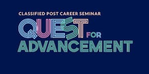 Classified Post Career Seminar: Quest for Advancement