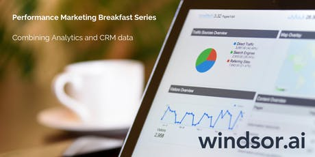 Performance Marketing Breakfast Series - Combining Analytics and CRM Data tickets