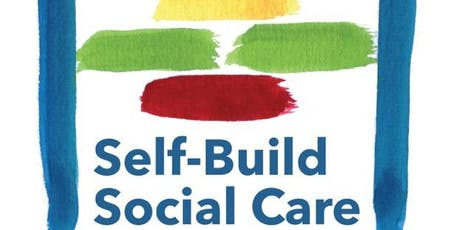 Self-building Our Lives: Social Care Research Event tickets